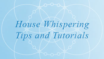 House Whispering Tips and Tutorials Free View