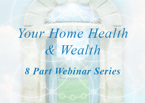Your Home Health and Wealth - 8 Part Webinar Series